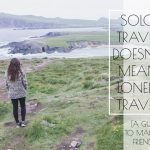 solo travel doesn't mean lonely travel