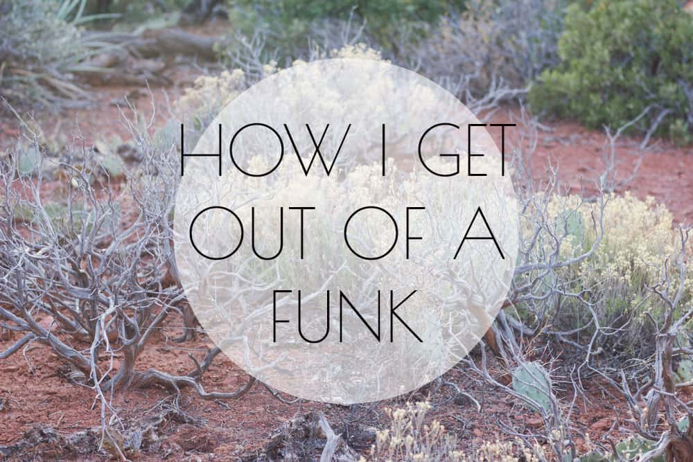 How I Get Out of a Funk