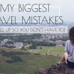 My Biggest Travel Mistakes
