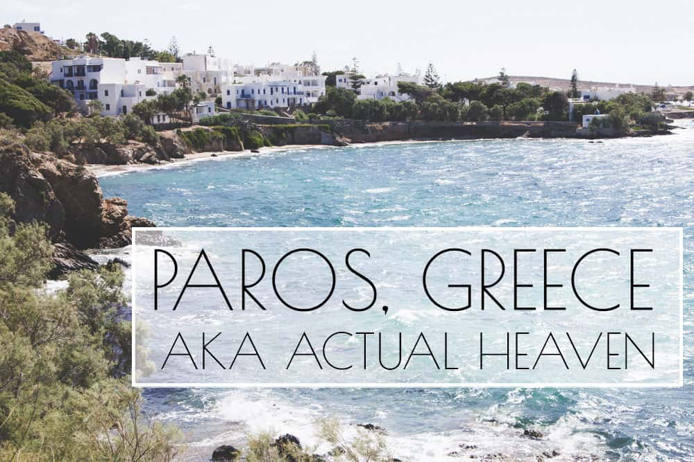 Paros, Greece: AKA Actual Heaven - just look at that perfect blue water and white houses! Visit in June for less tourists.