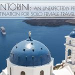 Santorini, Greece: Perfect for Solo Female Travelers