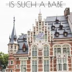 Belgium is Such a Babe: 5 Sultry Cities To Check Out