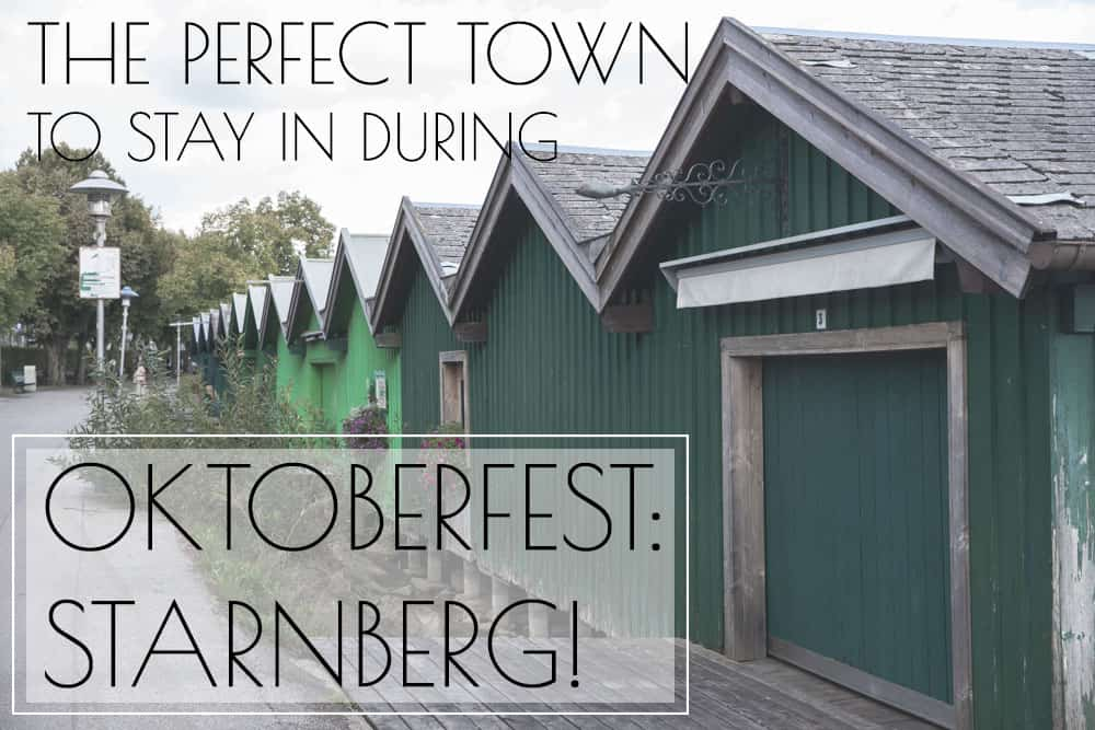 If Munich is Too Expensive, try Staying in Starnberg, a Cute German Town, During Oktoberfest!