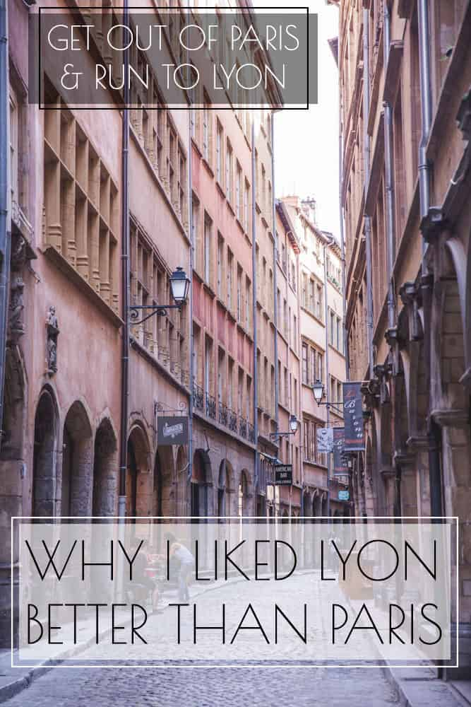 Why I liked Lyon better than Paris