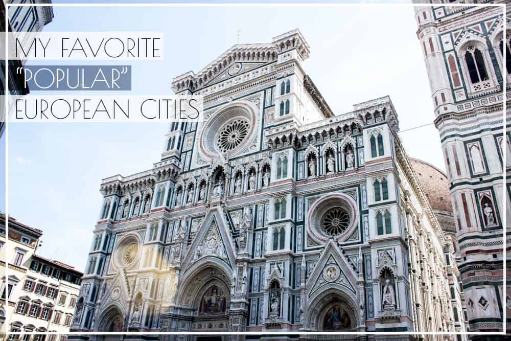 My Favorite 'Popular' European Cities