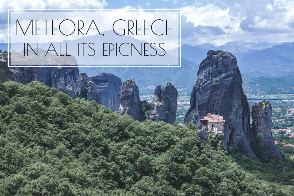 Meteora, Greece is Just as Magical as it Looks