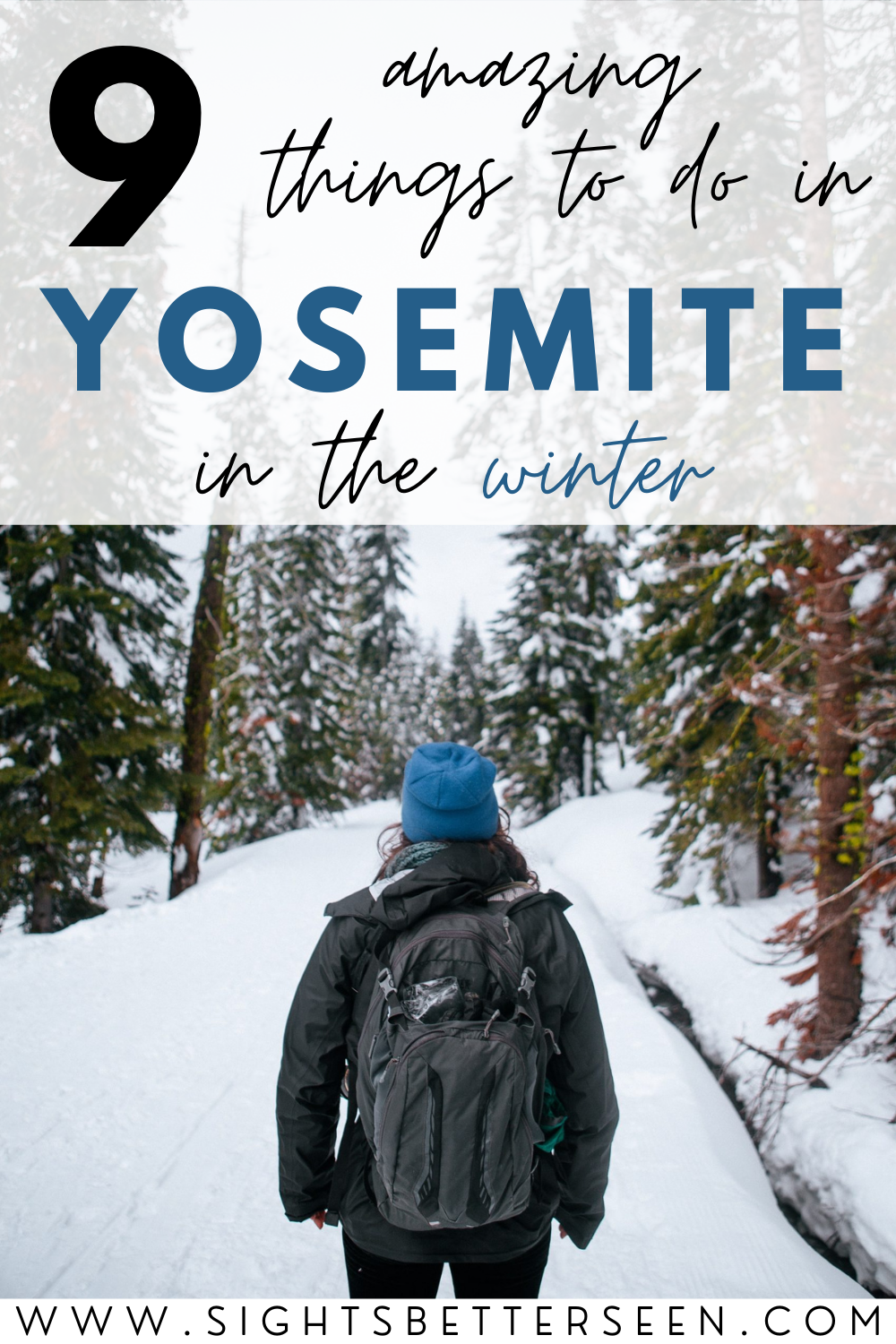 "Kelsey standing with her back to the camera in the snow, surrounded by pine trees in Yosemite National Park in winter. Text says ""9 Amazing Things to Do in Yosemite in the Winter""."