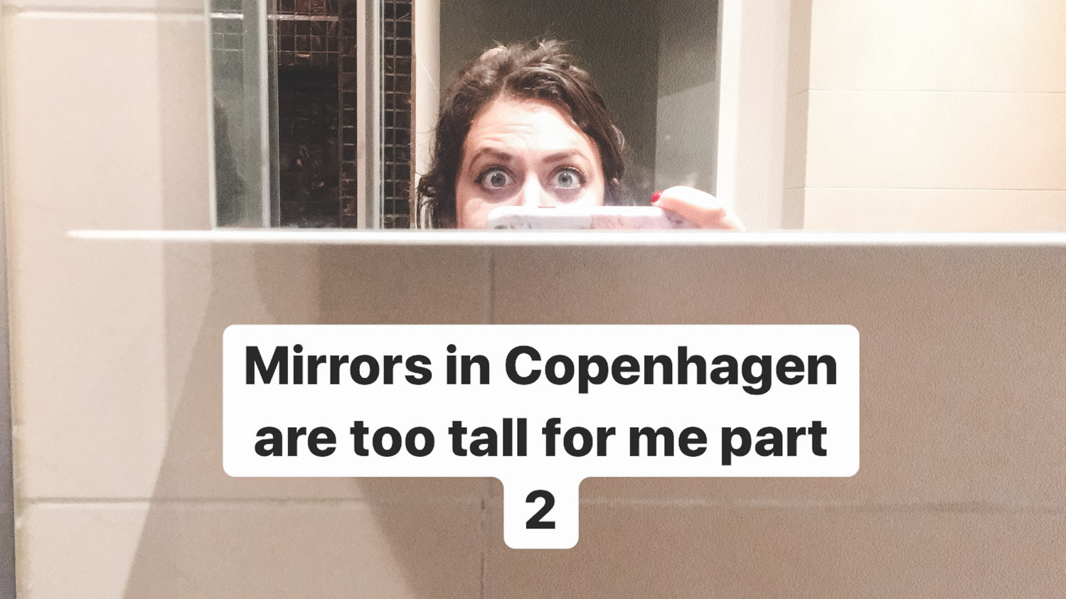 Mirrors in Copenhagen are not for short people