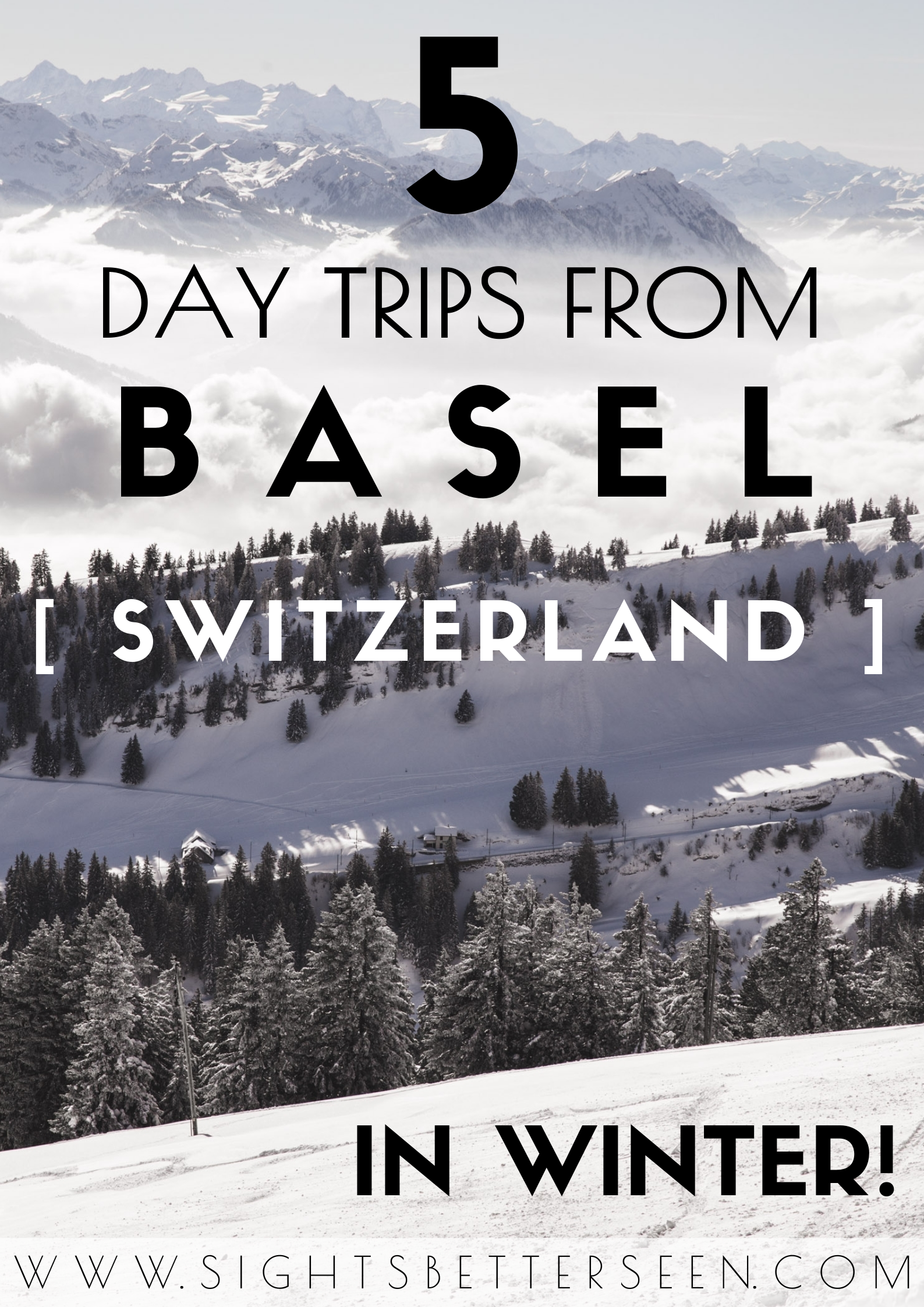 5 winter day trips from Basel, Switzerland including trips to the Swiss Alps, cities, and towns! This includes the best things to do in each of these places.