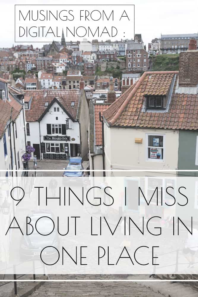 9 Things I Miss About Living in One Place - Musings from a Digital Nomad