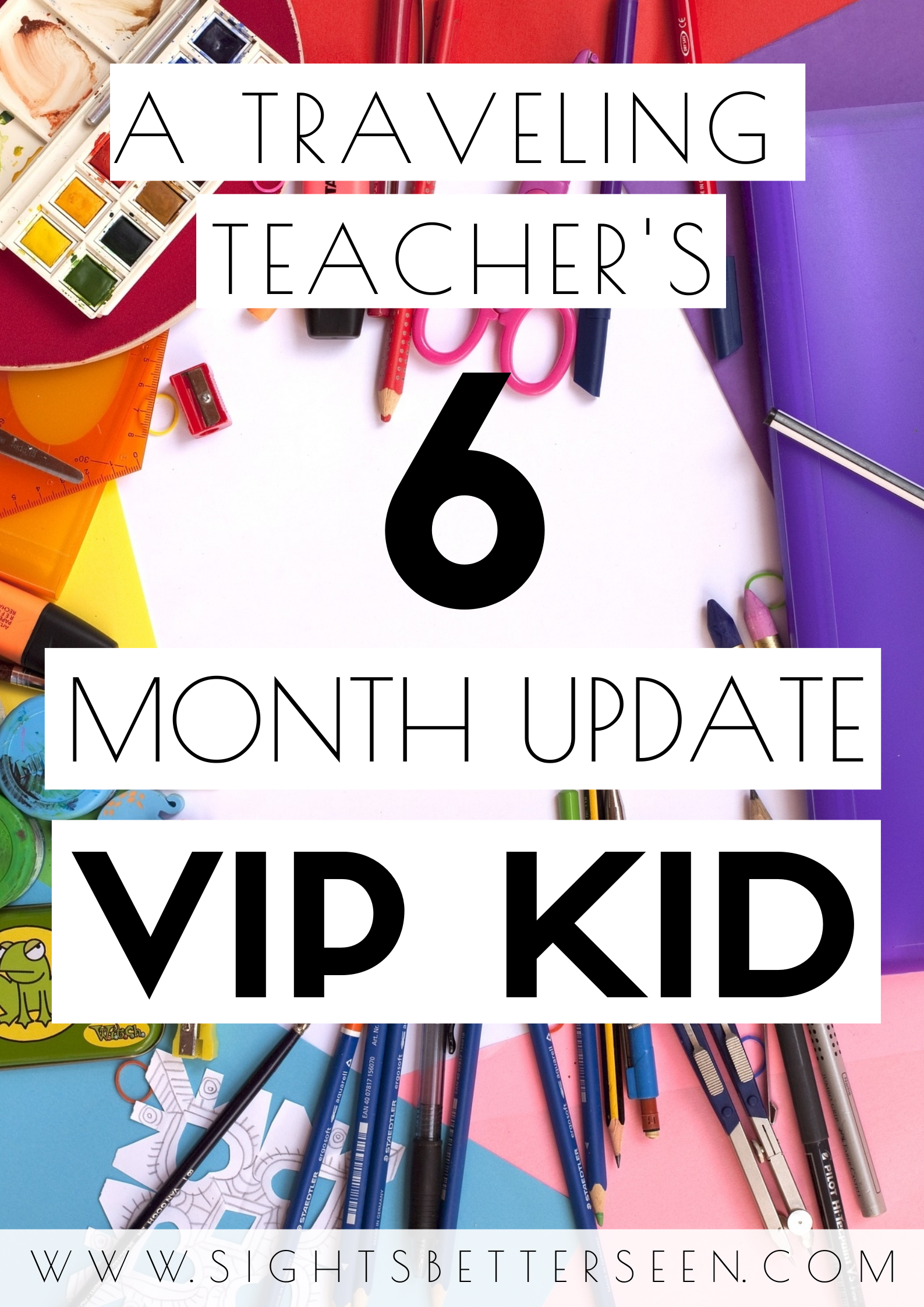 A traveling VIP Kid teacher's 6 month update, including tips, tricks, reward systems, and digital nomad life!
