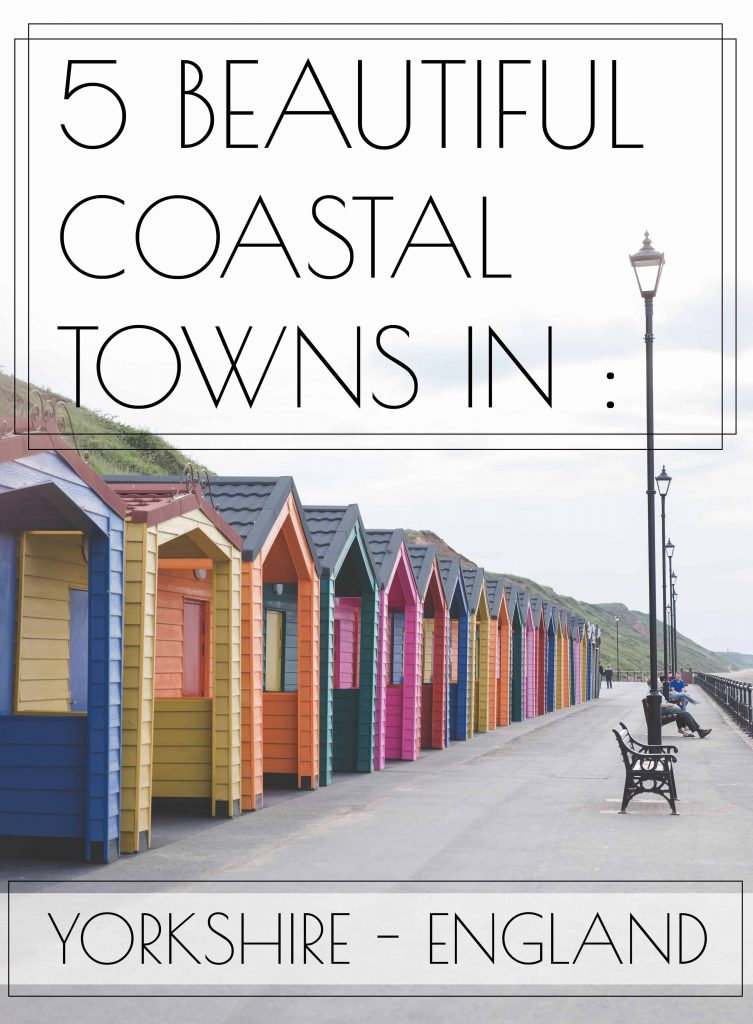 5 beautiful Yorkshire coastal towns to visit in England: Saltburn-by-the-Sea, Staithes, Robin Hood's Bay, Whitby, and Scarborough