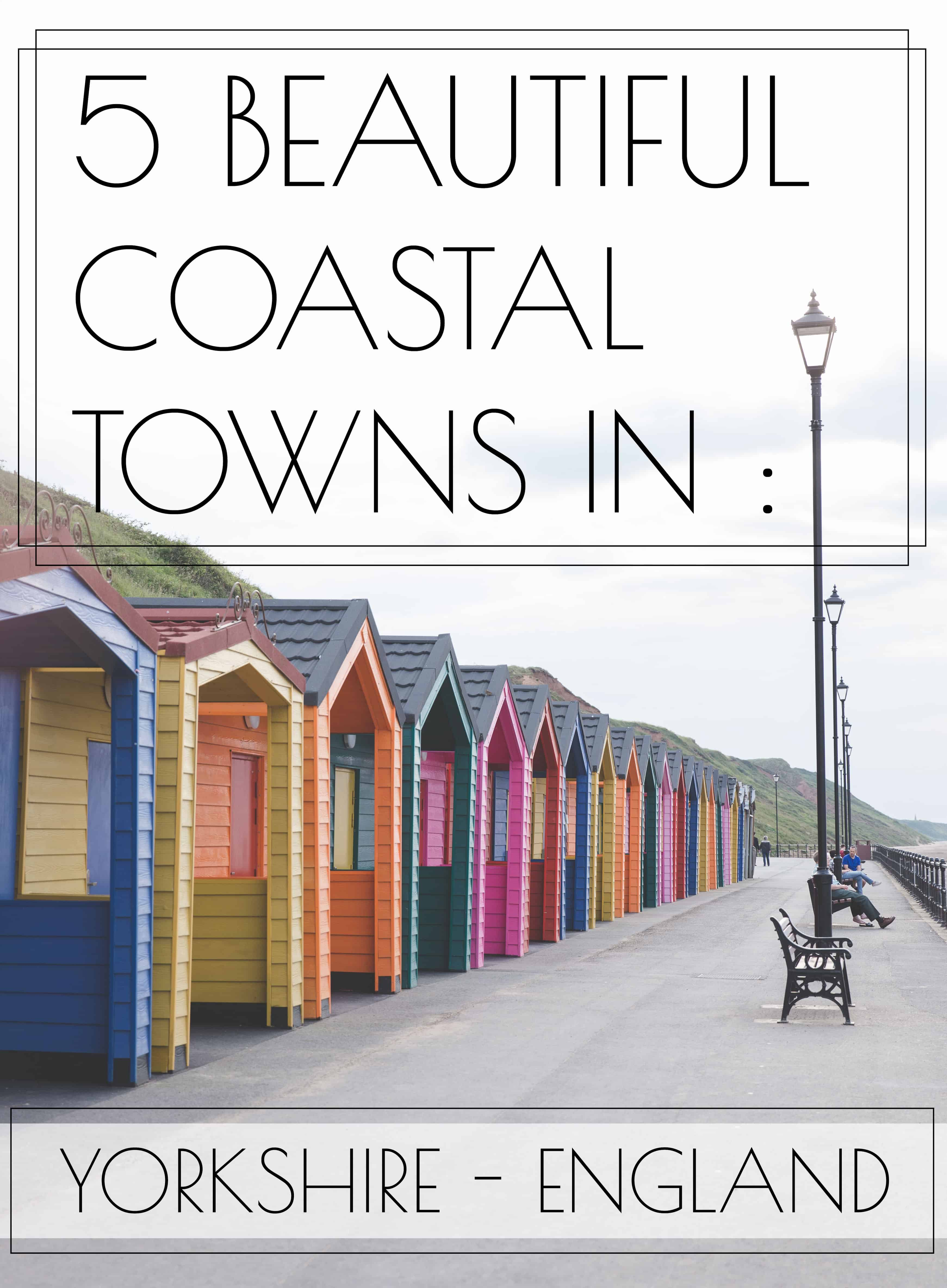 5 Beautiful Yorkshire Coastal Towns in England