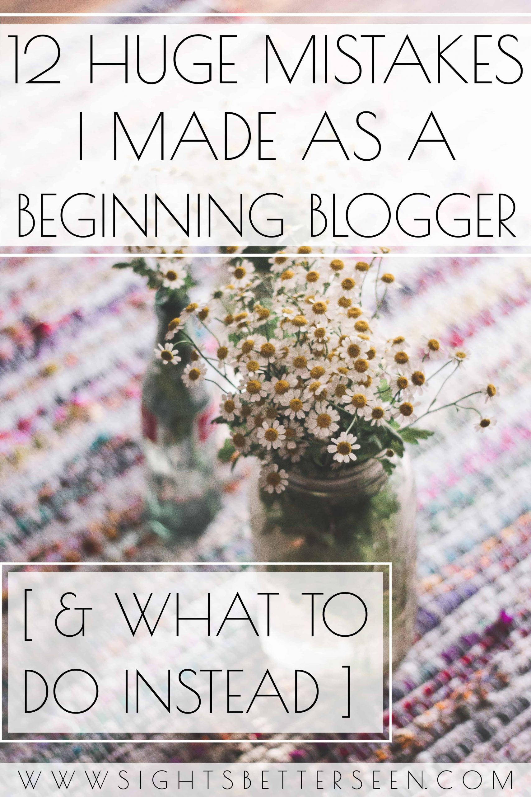 12 huge mistakes I made as a beginning blogger and how to avoid them.