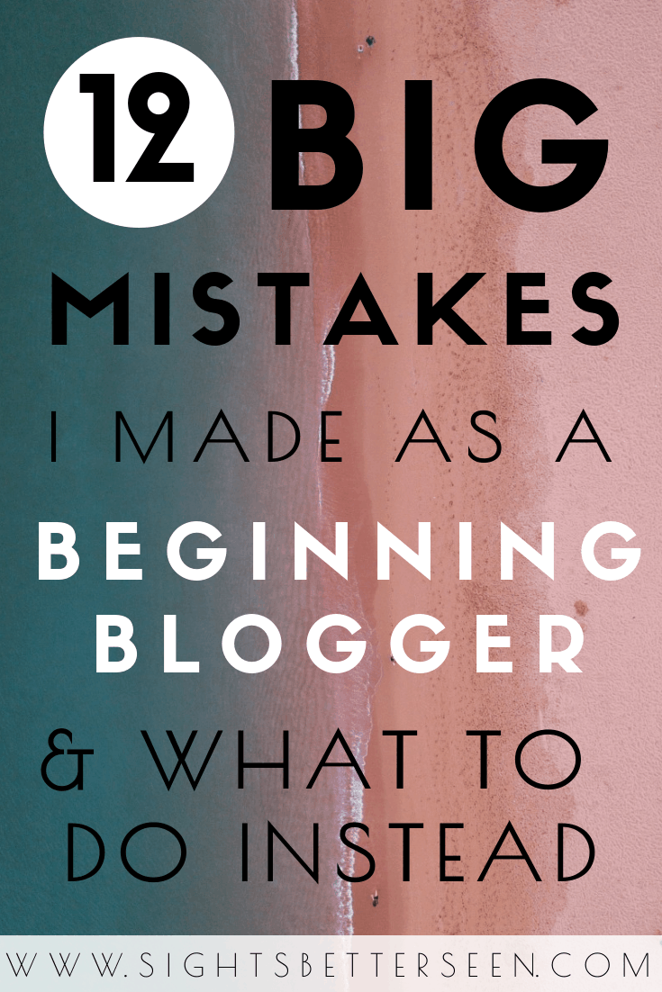 12 big mistakes that I made as a new blogger and tips for what to do instead. Here's what to avoid as a beginner blogger!
