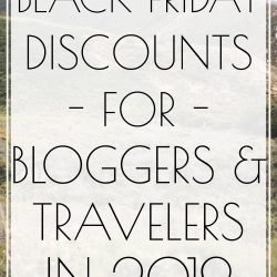 Black Friday Deals for Bloggers & Travelers in 2019