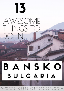 13 things to do in Bansko, Bulgaria in winter that aren't snow sports!