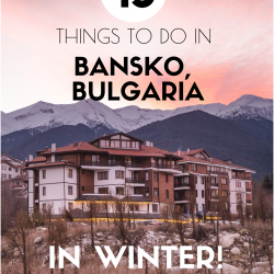 13 Things to do in Bansko, Bulgaria in Winter (That Aren't Snow Sports)