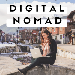 How to Become a Digital Nomad: What I Wish I Knew