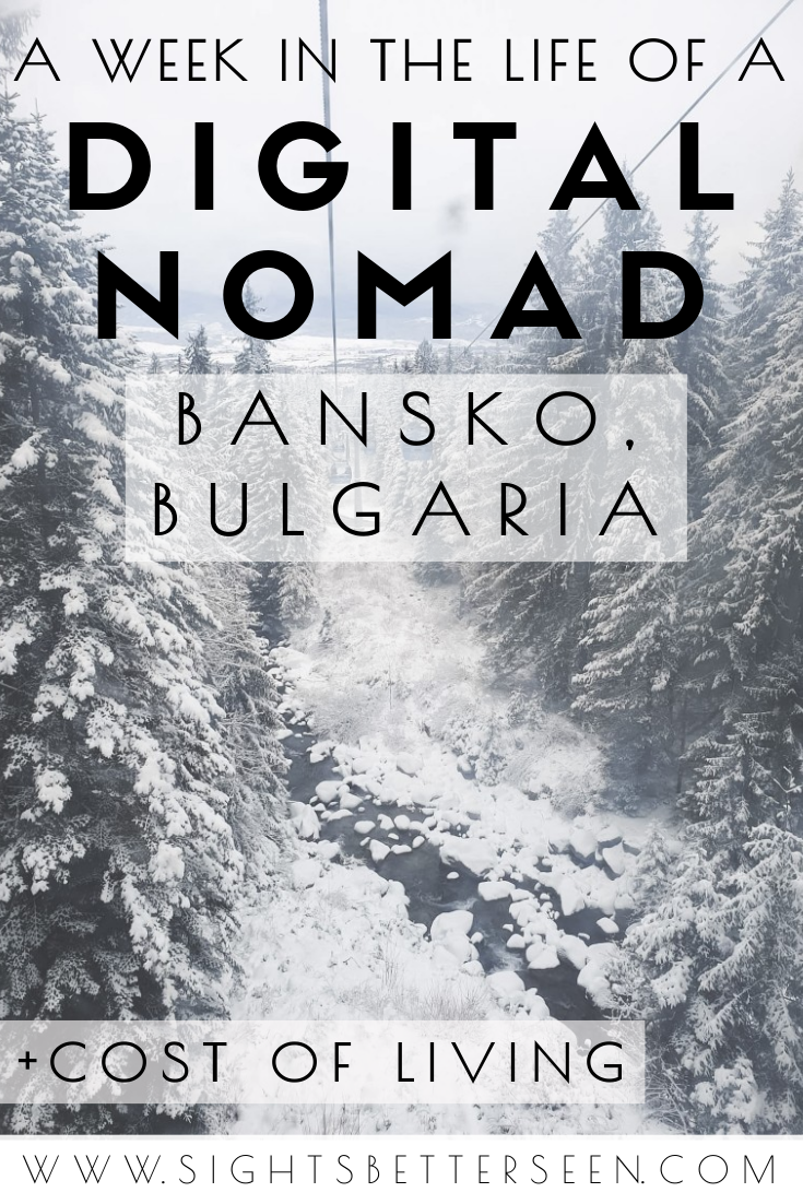 A week in the life of a digital nomad living in Bansko, Bulgaria, including money spent and cost of living.