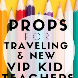 VIP Kid Props List for Beginning & Nomadic Teachers