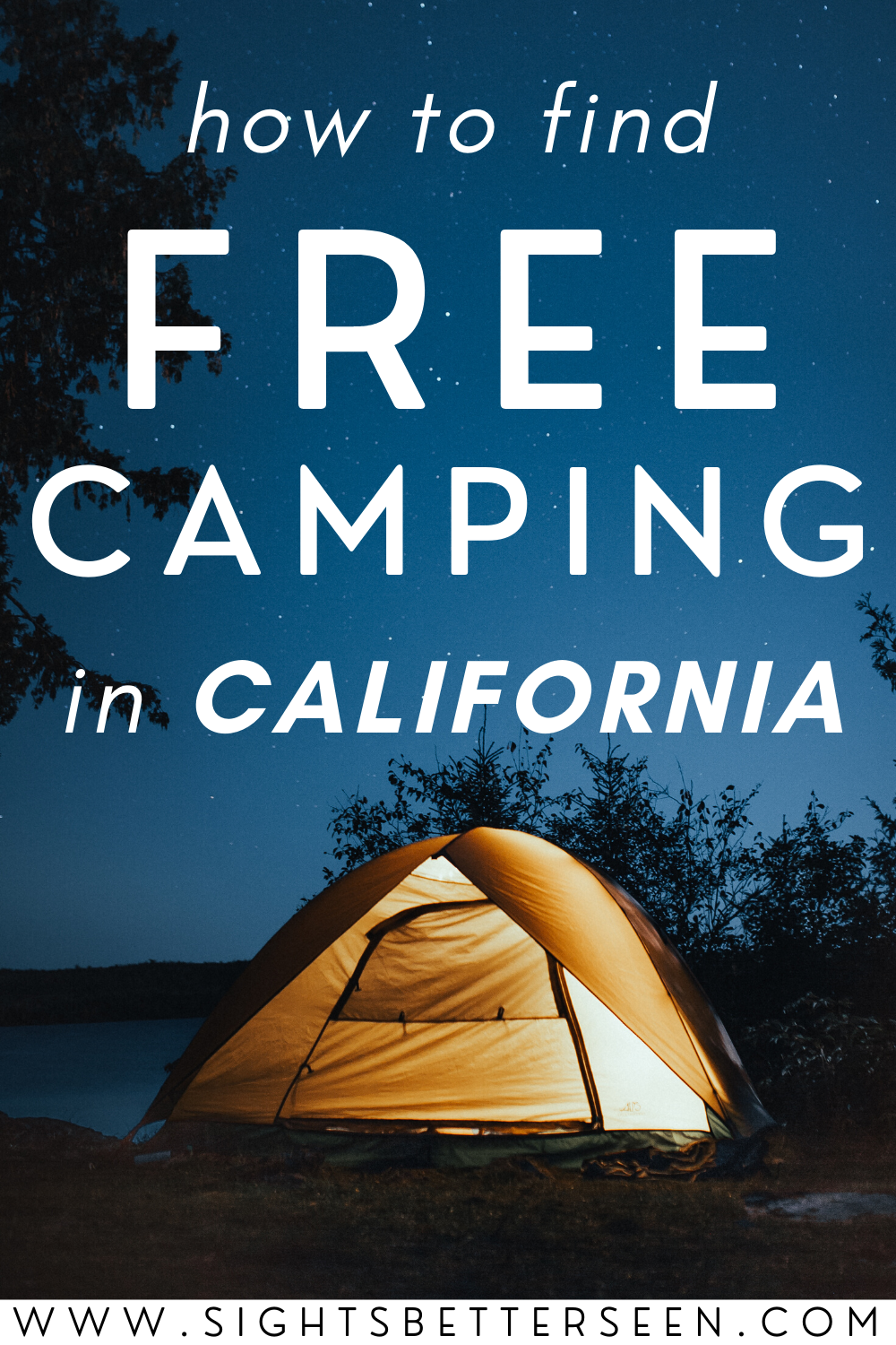 lit up tent against a dark night sky - how to find free camping in California!