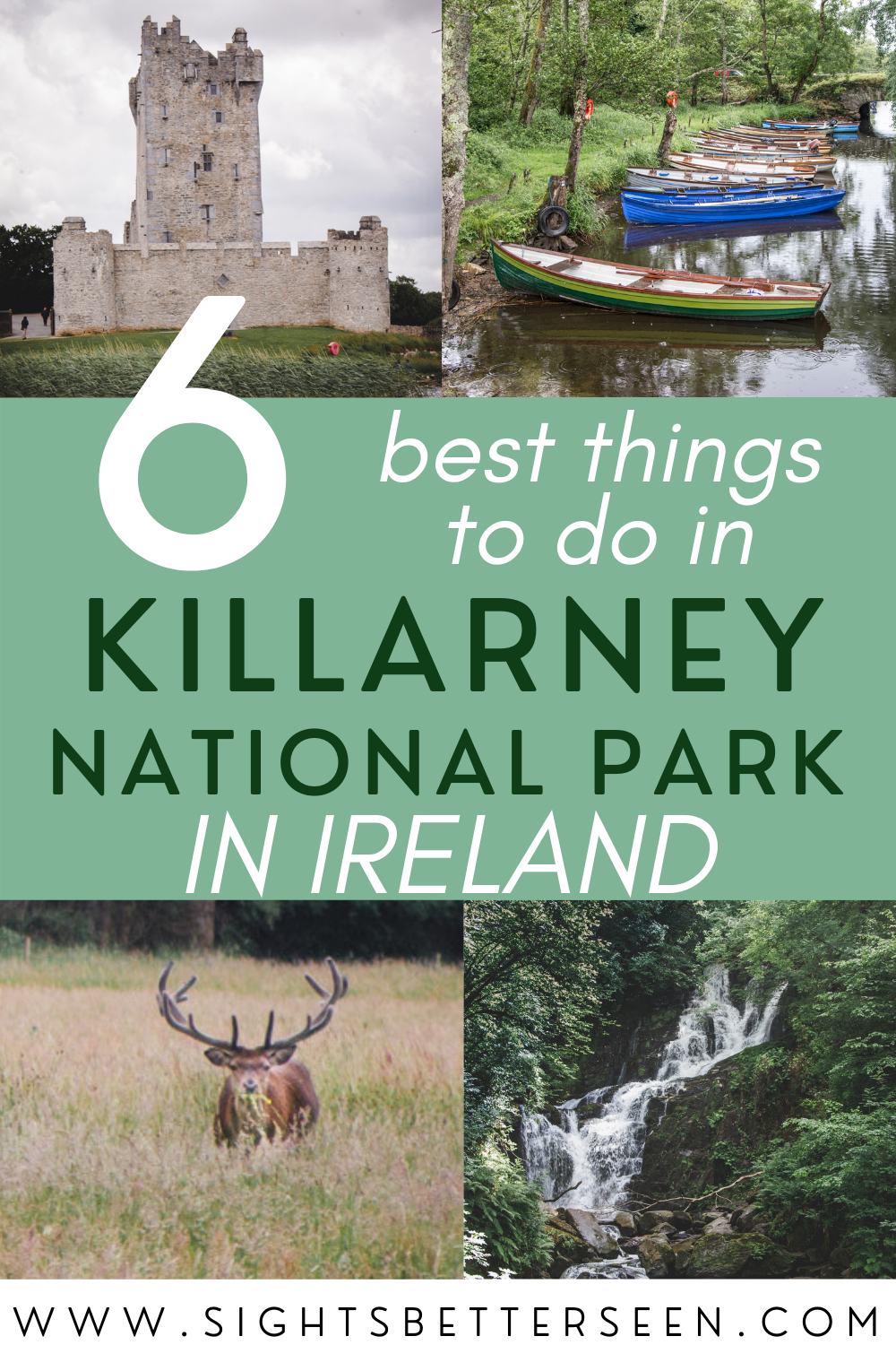 6 Best Things to Do in Killarney National Park in Ireland with photos of a deer, waterfall, Ross Castle, and boats!