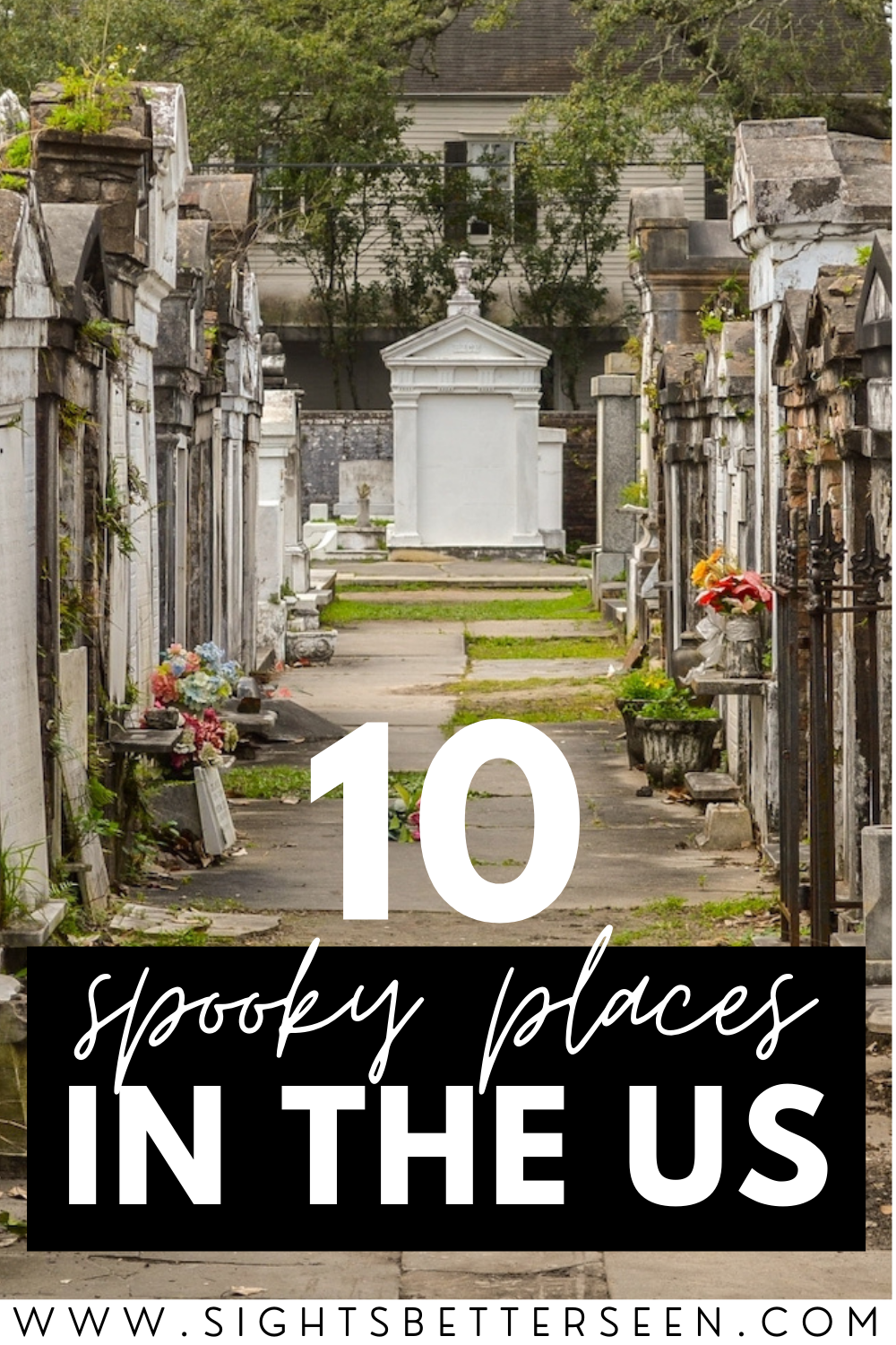 """Image of graveyard with text that says """"10 Spooky Places in the US"""""""