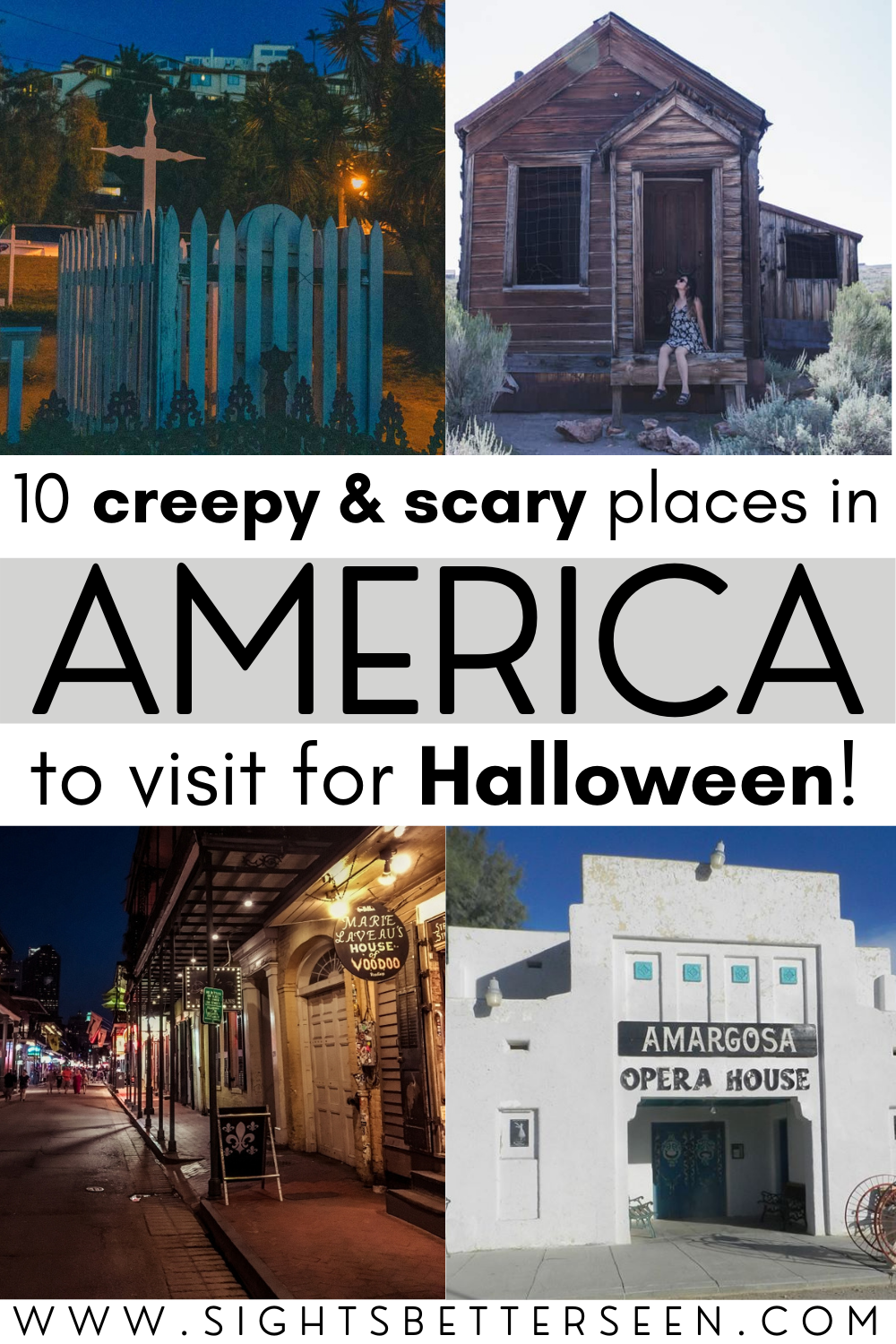 """4 images of a grave, an old house, a dark street, and a white opera house with text that says """"10 Creepy & Scary Places in America to Visit for Halloween"""""""
