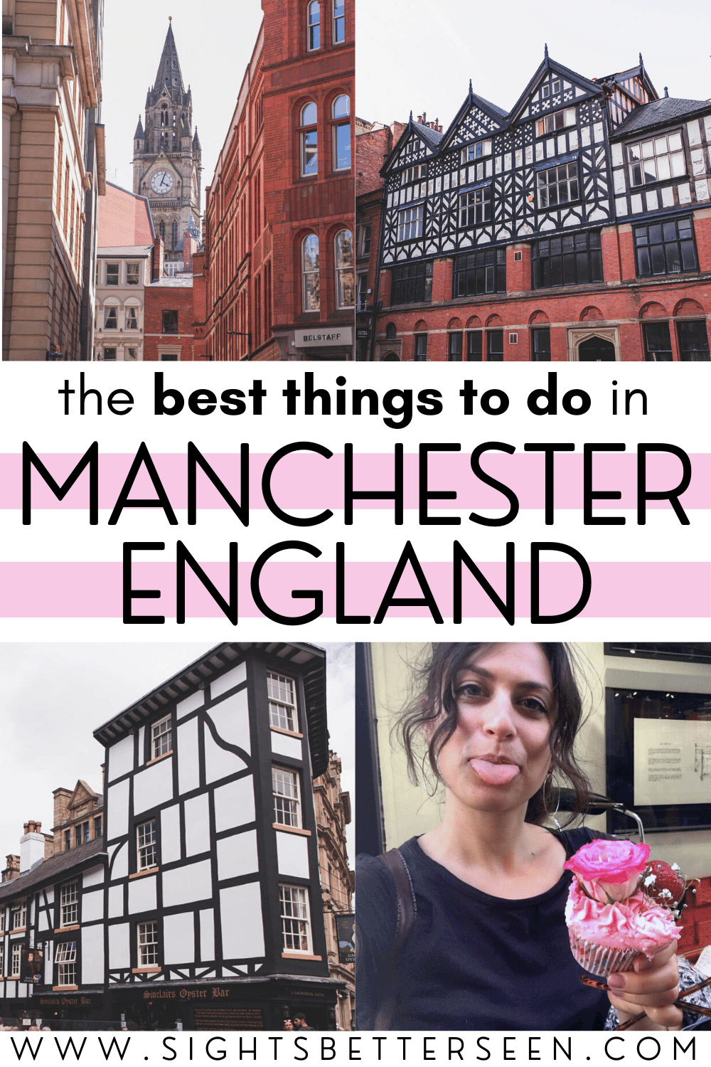 "Text says, ""The Best Things to do in Manchester England"" in the middle of the page. Upper left photo: Town Hall and buildings; Upper right photo: brick buildings with white ones on top; lower left: white building with brown accents; lower right: Kelsey holding a pink cupcake and sticking her tongue out."