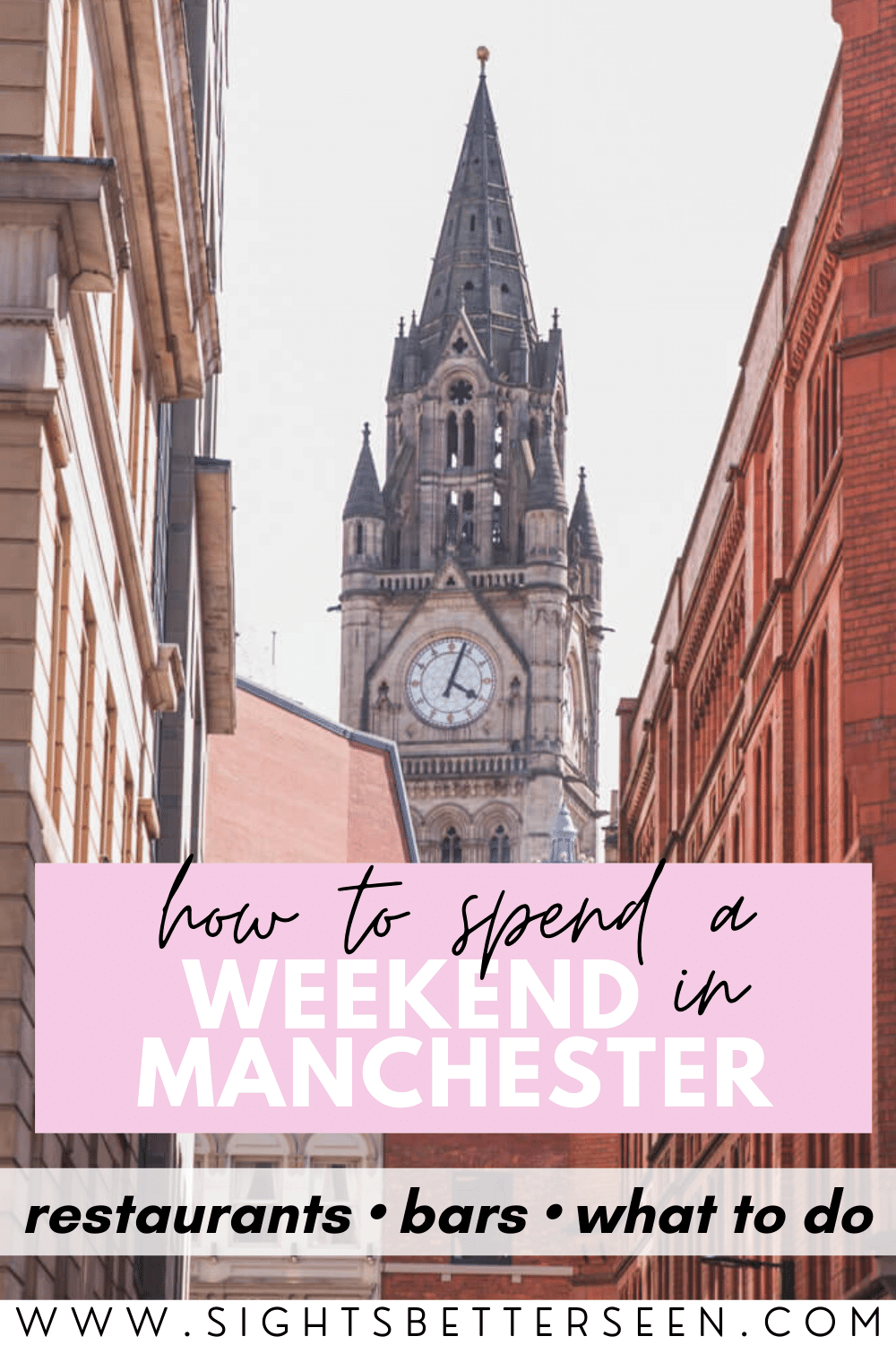 "Text says, ""How to Spend a Weekend in Manchester"" with a pink box behind it. Underneath it says ""restaurants, bars, what to do"". There is the town hall spire with a clock on it behind, with the sides of buildings in the foreground."